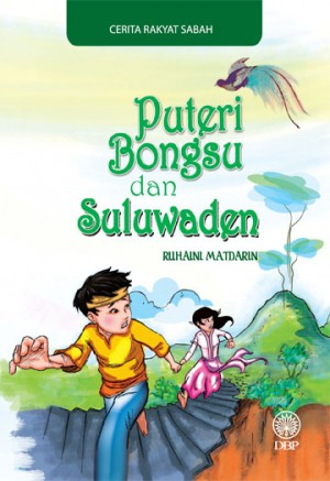 Puteri Bongsu dan Suluwaden by Ruhaini Matdarin from Dewan Bahasa dan Pustaka in General Novel category