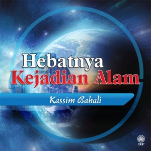 Hebatnya Kejadian Alam by Kassim Bahali from Dewan Bahasa dan Pustaka in General Academics category