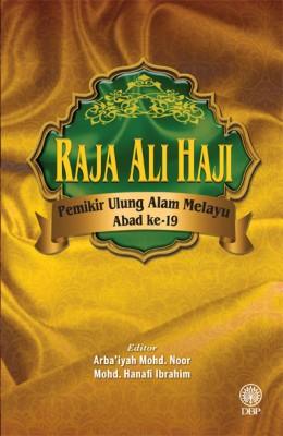 Raja Ali Haji: Pemikir Ulung Alam Melayu Abad ke-19 by DBP from Dewan Bahasa dan Pustaka in General Academics category