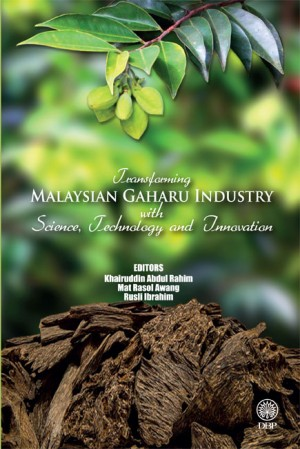 Transforming Malaysian Gaharu Industry with Science, Technology and innovation by Panel of Authors from Dewan Bahasa dan Pustaka in General Novel category