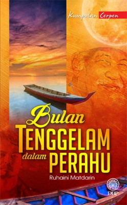 Bulan Tenggelam Dalam Perahu by Ruhaini Matdarin from  in  category