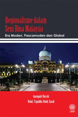 Regionalisme dalam Seni Bina Malaysia Era Moden, Pascamoden dan Global