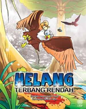 Helang Terbang Rendah by Masitah Mohammad Yusof, Mohamed Khaidir Alias from Dewan Bahasa dan Pustaka in General Novel category