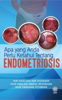 Apa Yang Perlu Anda Ketahui Tentang Endometriosis