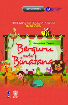 Berguru Pada Binatang (Kumpulan Cerpen) by Baha Zain from Dewan Bahasa dan Pustaka in General Academics category