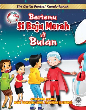 Bertemu Si Baju Merah Di Bulan by MF Kencana from Dewan Bahasa dan Pustaka in General Academics category