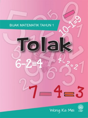 Bijak Matematik Tahun Satu Tolak by Wong Ka Mei from Dewan Bahasa dan Pustaka in General Academics category