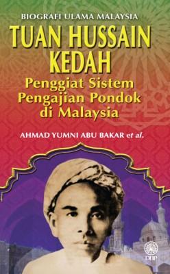 Biografi Ulama Malaysia Tuan Hussain Kedah | Penggiat Sistem Pengajian Pondok di Malaysia