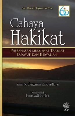 Cahaya Hakikat | Perbahasan Mengenai Tarekat, Tasawuf dan Kewalian by Imam Bediuzzaman Siad al-Nursi, Perterjemah: Ibnor Azli Ibrahim from  in  category
