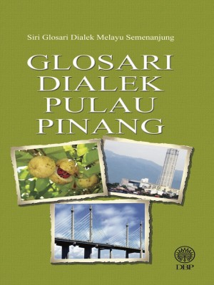 Glosari Dialek Pulau Pinang by DBP from Dewan Bahasa dan Pustaka in General Academics category