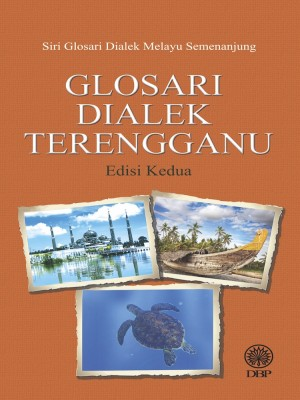 Glosari Dialek Terengganu by DBP from Dewan Bahasa dan Pustaka in General Academics category