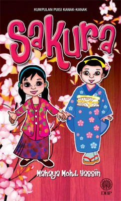 Sakura by Mahaya Mohd Yassin from Dewan Bahasa dan Pustaka in General Novel category