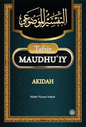 Tafsir Maudhu'iy Akidah by Mohd Nizam Sahad from Dewan Bahasa dan Pustaka in General Academics category