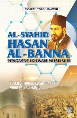 Al-Syahid Hasan Al-Banna Pengasas Ikhwan Muslimin by Zulkifli Mohamad Al-Bakri, Mohd Faisal Fadzil from  in  category
