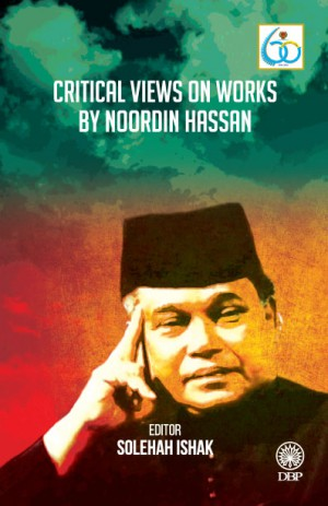 Critical Views On Works By Noordin Hassan