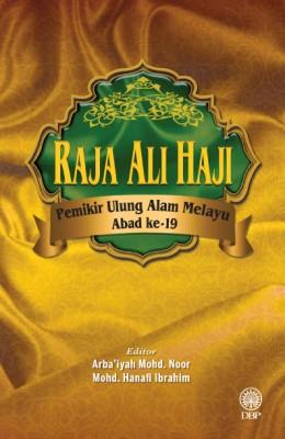 Raja Ali Haji Pemikiran Ulung Alam Melayu Abad Ke-19