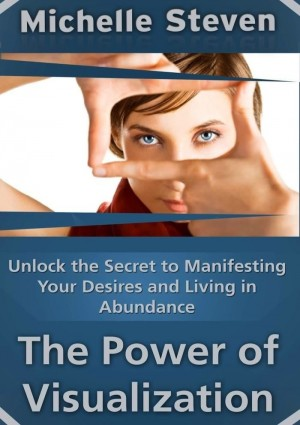 Unlock the Secret to Manifesting Your Desires and Living in Abundance by Michelle Steven from  in  category