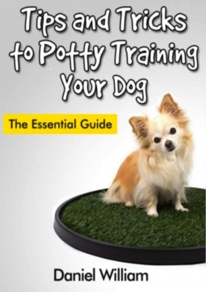Tips and Tricks to Potty Training Your Dog by Daniel William from eBookIt.com in Pet category