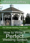 How to Write a Perfect Wedding Speech by Madison Jeffrey from eBookIt.com in Romance category