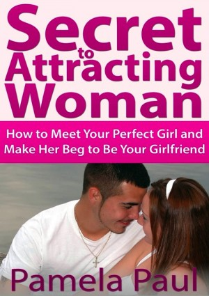 Secret to Attracting Woman by Pamela Paul from eBookIt.com in Romance category