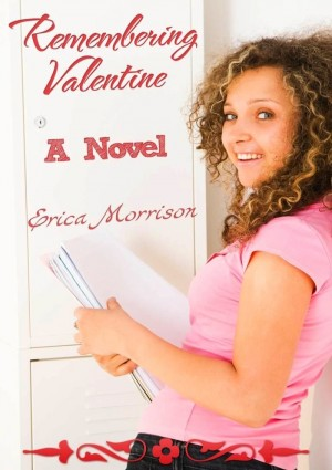 Remembering Valentine: A Novel by Erica Morrison from eBookIt.com in General Novel category