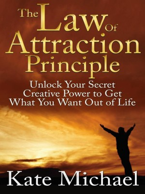 The Law of Attraction Principle by Kate Michael from eBookIt.com in Motivation category