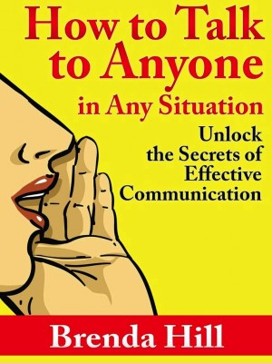 How to Talk to Anyone in Any Situation by Brenda Hill from eBookIt.com in Motivation category