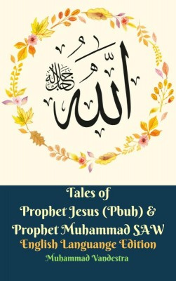 Tales of Prophet Jesus (Pbuh) & Prophet Muhammad SAW English Languange Edition by Muhammad Vandestra from Dragon Promedia in Christianity category