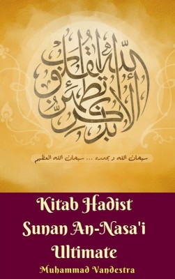 Kitab Hadist Sunan An-Nasa'i Ultimate by Muhammad Vandestra from Dragon Promedia in Islam category
