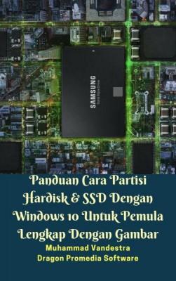 Panduan Cara Partisi Hardisk & SSD Dengan Windows 10 Untuk Pemula Lengkap Dengan Gambar by Muhammad Vandestra & Dragon Promedia Software from Dragon Promedia in Science category