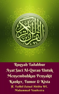 Ruqyah Tadabbur Ayat Suci Al-Quran Untuk Menyembuhkan Penyakit Kanker, Tumor & Kista by Muhammad Vandestra, Fadhil Zainal Abidin BE. from Dragon Promedia in Islam category