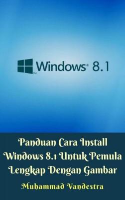 Panduan Cara Install Windows 8.1 Untuk Pemula Lengkap Dengan Gambar by Muhammad Vandestra from Dragon Promedia in Science category