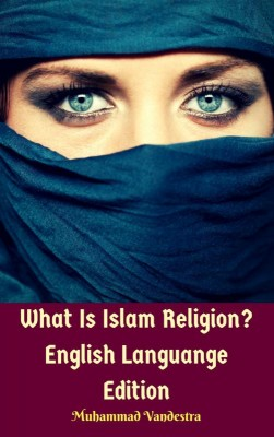 What Is Islam Religion? English Languange Edition | Muhammad