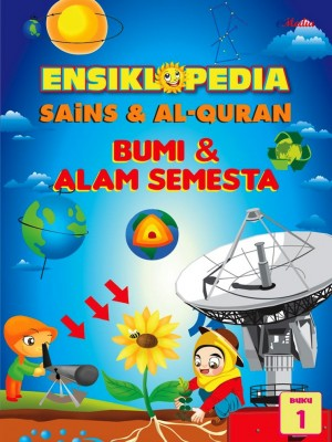 ENSIKLOPEDIA SAINS & ALQURAN – BUMI DAN ALAM SEMESTA (1) by ISHAK HAMZAH from E-MEDIA PUBLICATION SDN BHD in General Academics category