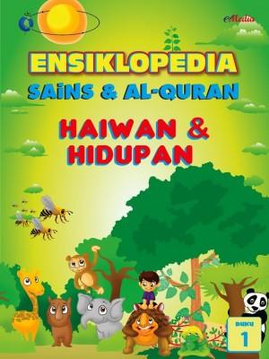 ENSIKLOPEDIA SAINS & ALQURAN – HAIWAN DAN HIDUPAN (1) by ISHAK HAMZAH from E-MEDIA PUBLICATION SDN BHD in General Academics category