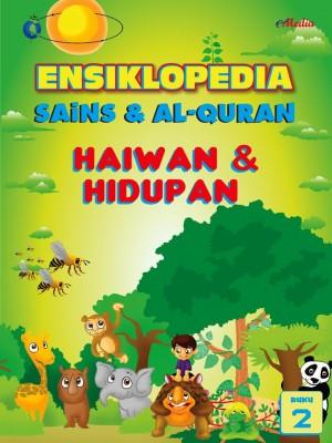 ENSIKLOPEDIA SAINS & ALQURAN – HAIWAN DAN HIDUPAN (2) by ISHAK HAMZAH from E-MEDIA PUBLICATION SDN BHD in General Academics category