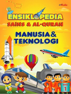 ENSIKLOPEDIA SAINS & ALQURAN – MANUSIA DAN TEKNOLOGI (1) by ISHAK HAMZAH from E-MEDIA PUBLICATION SDN BHD in General Academics category
