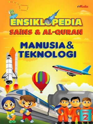 ENSIKLOPEDIA SAINS & ALQURAN – MANUSIA DAN TEKNOLOGI (2) by ISHAK HAMZAH from E-MEDIA PUBLICATION SDN BHD in General Academics category