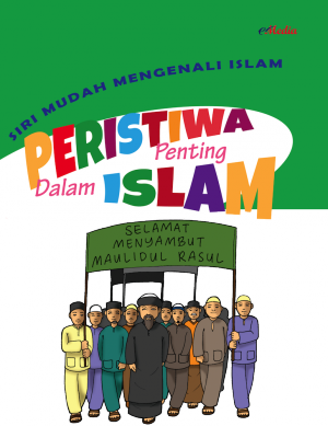 Siri Mudah Mengenali Islam : Peristiwa Penting dalam Islam by ISHAK HAMZAH from E-MEDIA PUBLICATION SDN BHD in Islam category