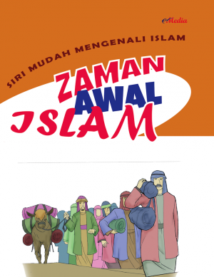 Siri Mudah Mengenali Islam : Zaman Awal Islam by ISHAK HAMZAH from E-MEDIA PUBLICATION SDN BHD in Islam category