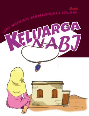 Siri Mudah Mengenali Islam : Keluarga Nabi by ISHAK HAMZAH from E-MEDIA PUBLICATION SDN BHD in Islam category
