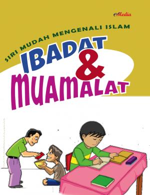 Siri Mudah Mengenali Islam : Ibadat dan muamalat by ISHAK HAMZAH from E-MEDIA PUBLICATION SDN BHD in Islam category