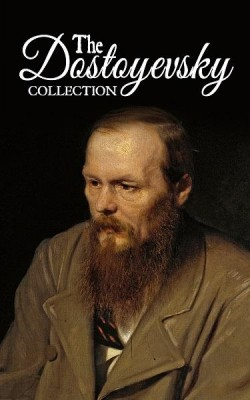 The Dostoyevsky Collection – Notes from Underground, Crime and Punishment, The Gambler and The Brothers Karamazov