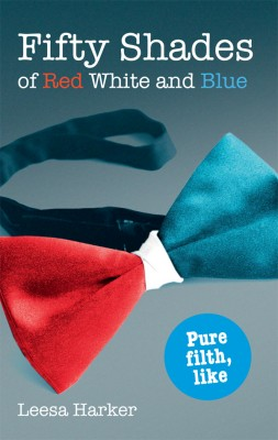 Fifty Shades of Red White and Blue   by Leesa Harker from Vearsa in General Novel category