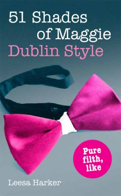 51 Shades of Maggie, Dublin Style by Leesa Harker from Vearsa in General Novel category