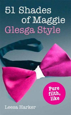 51 Shades of Maggie, Glesga Style by Leesa Harker from Vearsa in General Novel category
