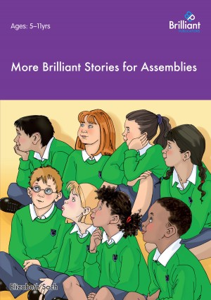 More Brilliant Stories for Assemblies by Elizabeth Sach from Vearsa in General Academics category