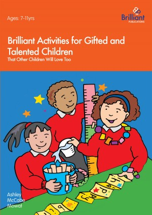Brilliant Activities for Gifted and Talented Children by Ashley McCabe-Mowat from Vearsa in General Novel category