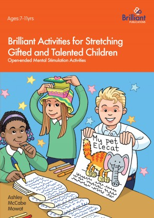 Brilliant Activities for Stretching Gifted and Talented Children by Ashley McCabe-Mowat from Vearsa in General Novel category