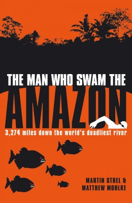 The Man Who Swam the Amazon by Matthew Mohlke from Vearsa in General Novel category